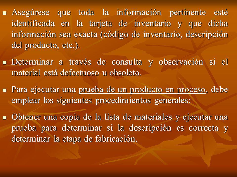Asegúrese que toda la información pertinente esté identificada en la tarjeta de inventario y que dicha información sea exacta (código de inventario, descripción del producto, etc.).