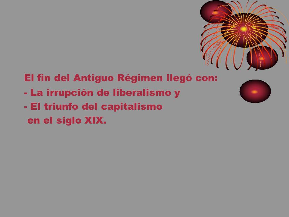 El fin del Antiguo Régimen llegó con: