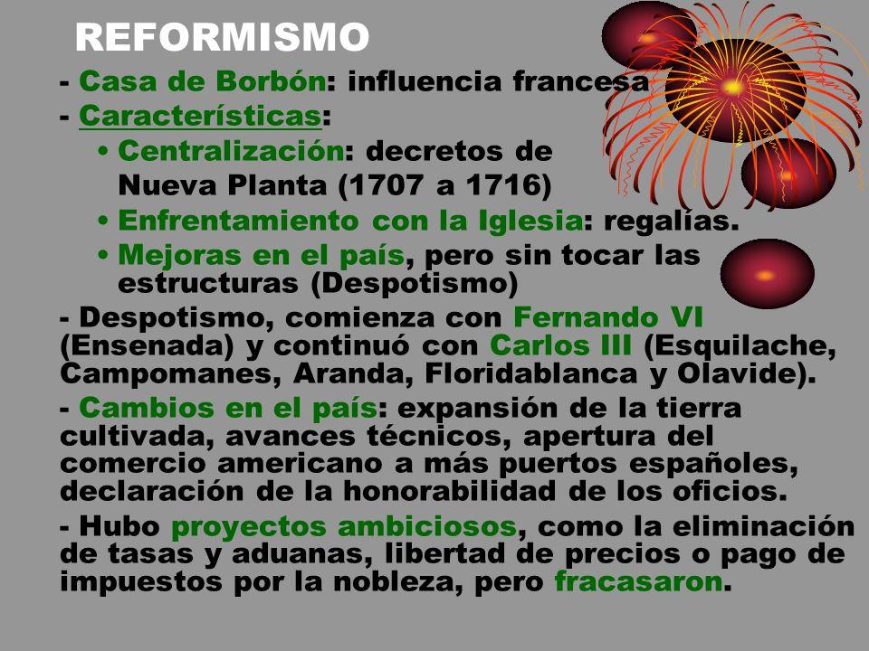 REFORMISMO - Casa de Borbón: influencia francesa - Características: