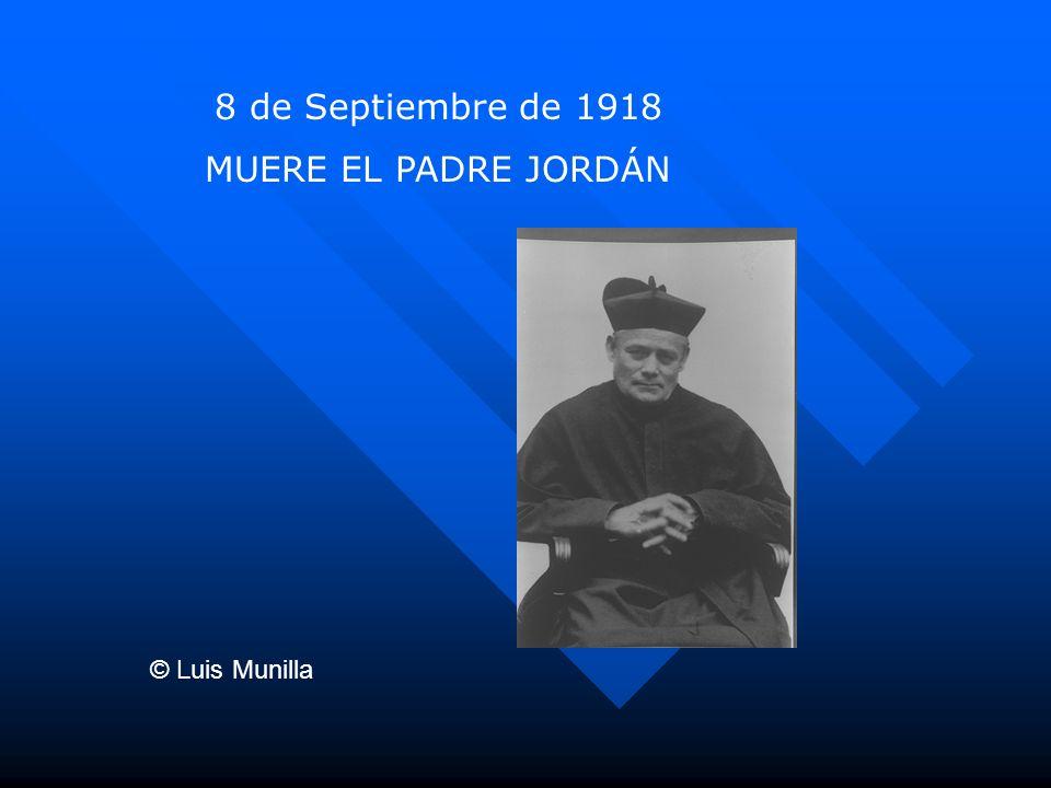 8 de Septiembre de 1918 MUERE EL PADRE JORDÁN © Luis Munilla