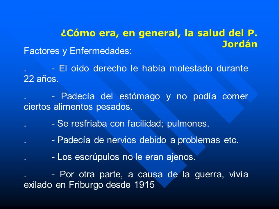 ¿Cómo era, en general, la salud del P. Jordán