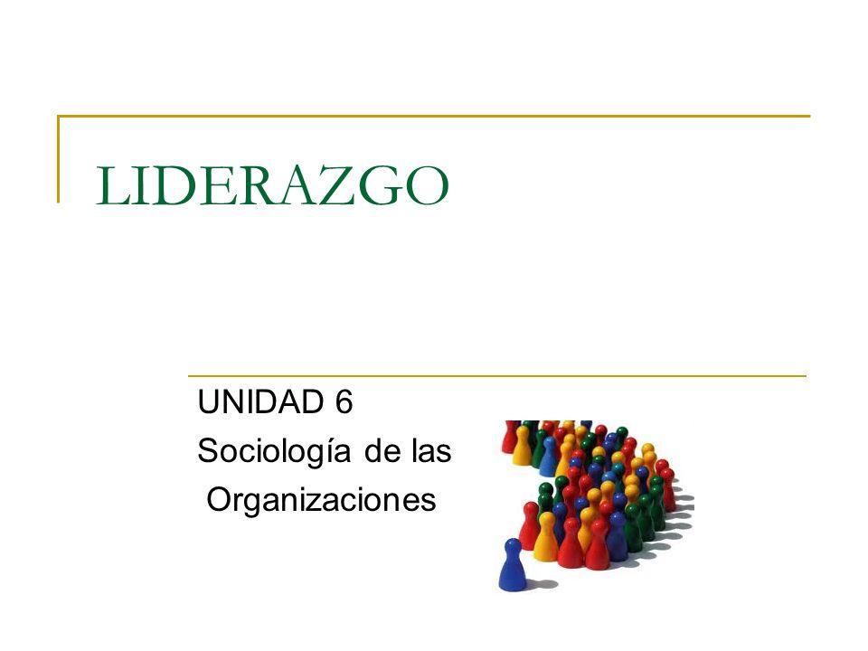 UNIDAD 6 Sociología de las Organizaciones