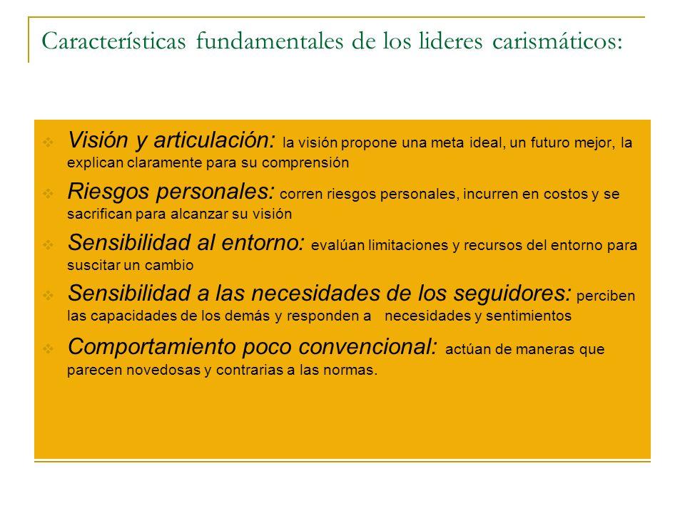 Características fundamentales de los lideres carismáticos: