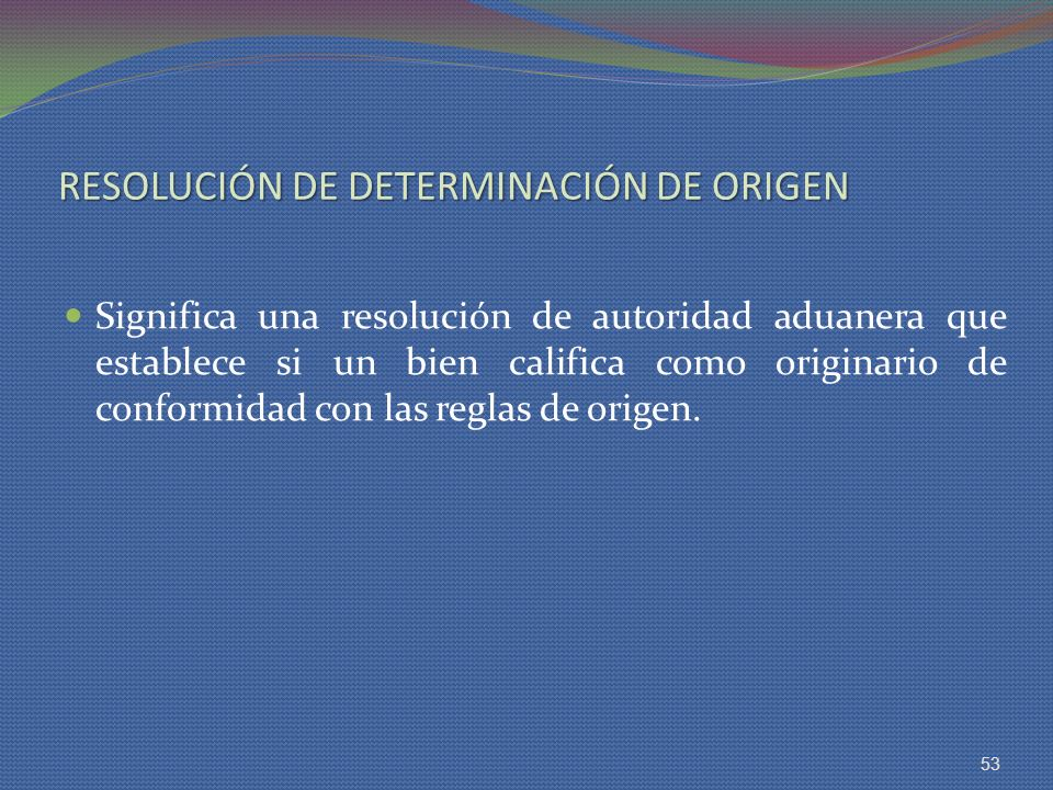 RESOLUCIÓN DE DETERMINACIÓN DE ORIGEN