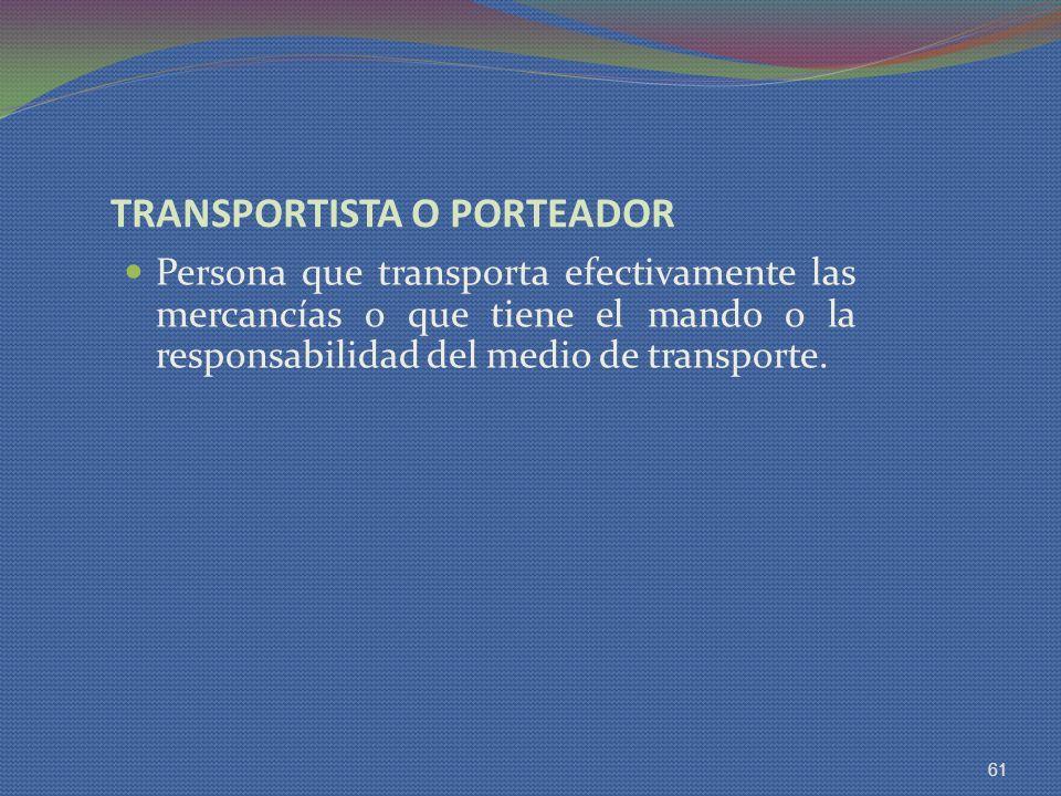 TRANSPORTISTA O PORTEADOR