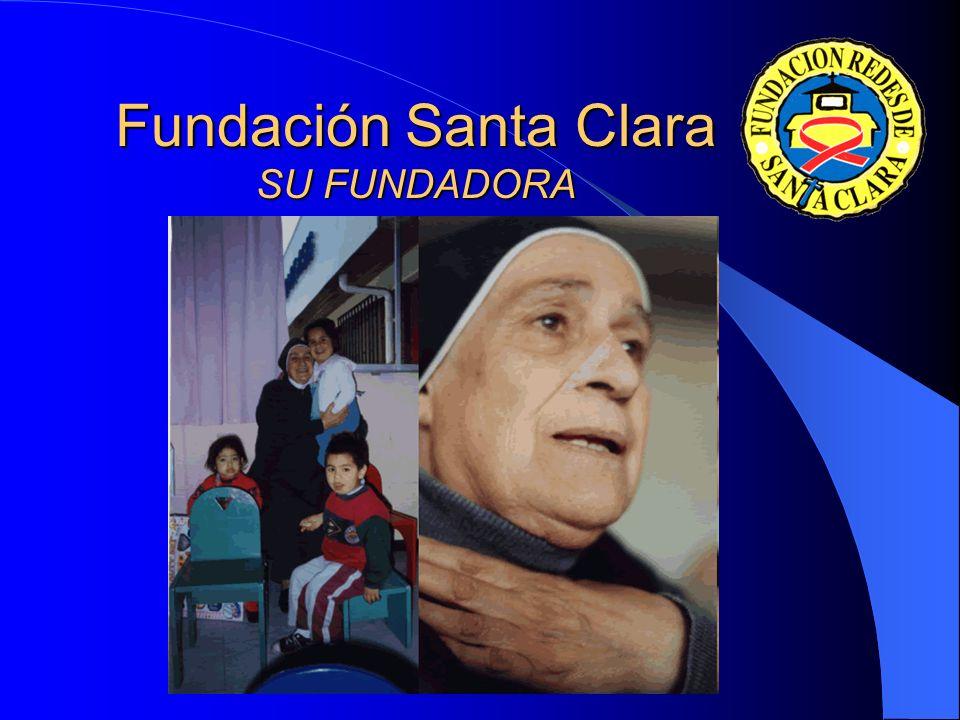 Fundación Santa Clara SU FUNDADORA