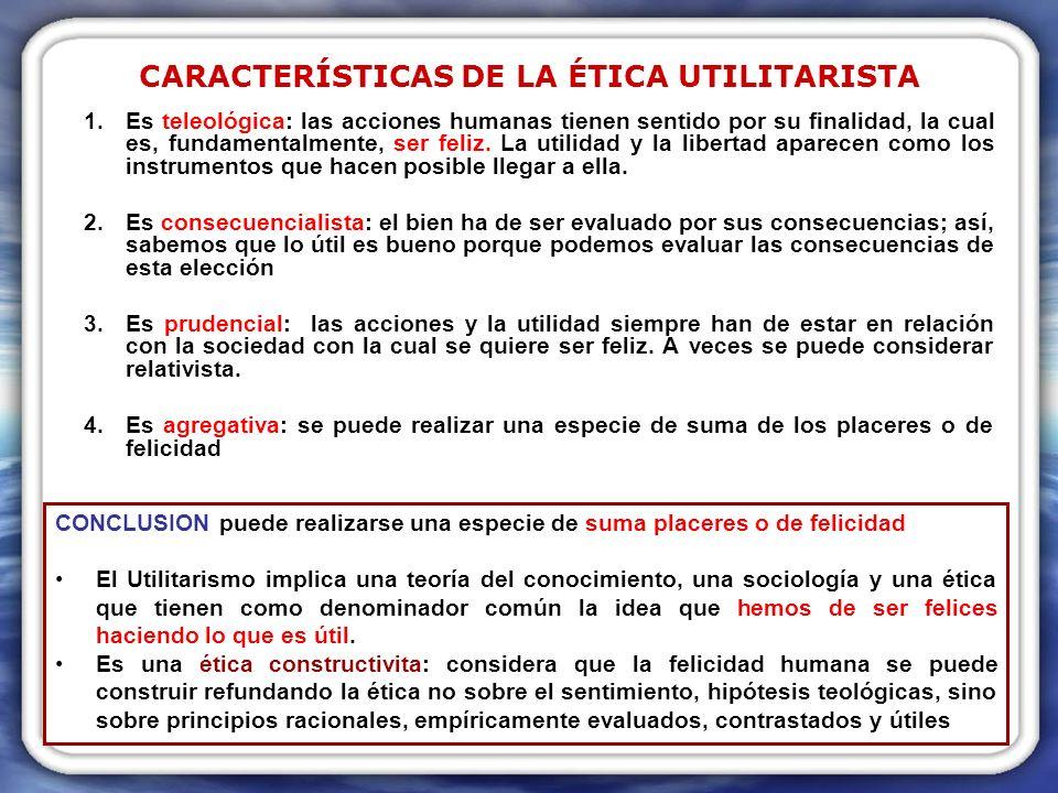 CARACTERÍSTICAS DE LA ÉTICA UTILITARISTA
