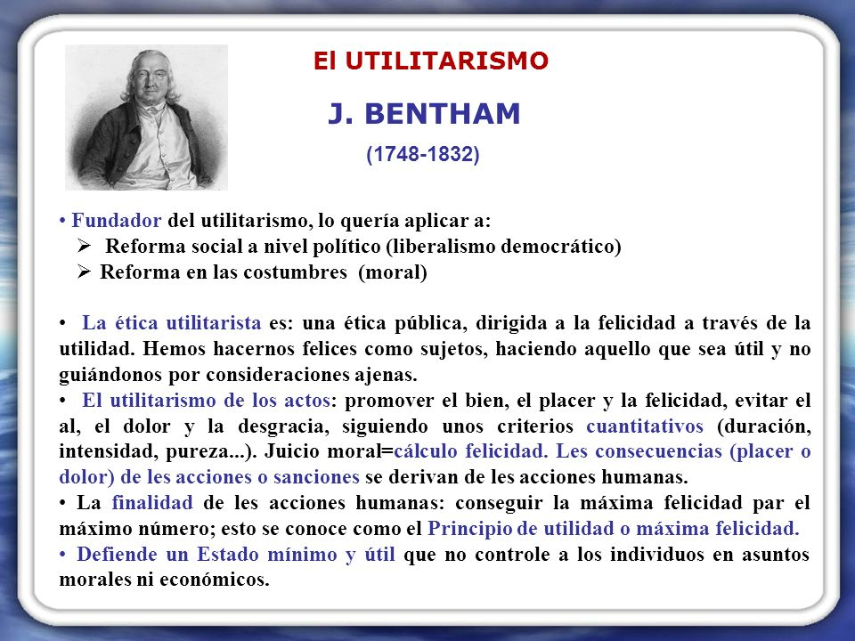 J. BENTHAM El UTILITARISMO (1748-1832)