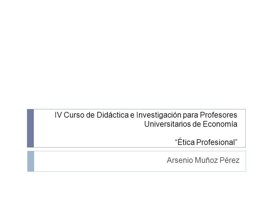 IV Curso de Didáctica e Investigación para Profesores Universitarios de Economía Ética Profesional