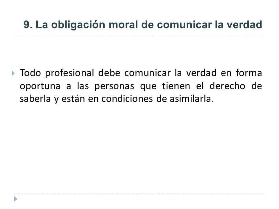 9. La obligación moral de comunicar la verdad