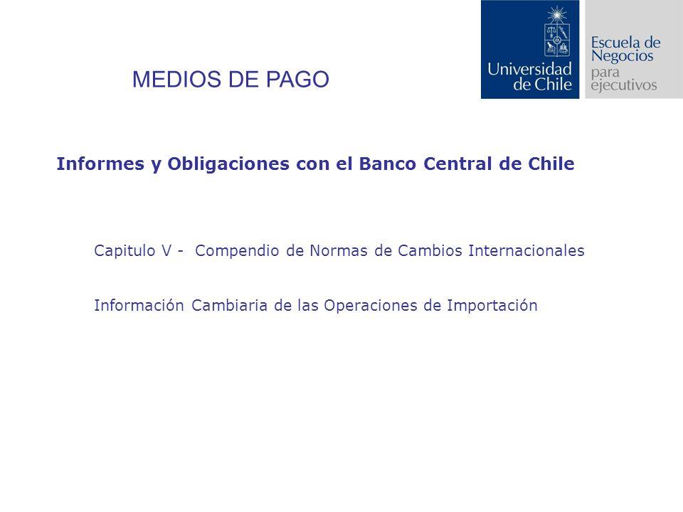 MEDIOS DE PAGO Informes y Obligaciones con el Banco Central de Chile