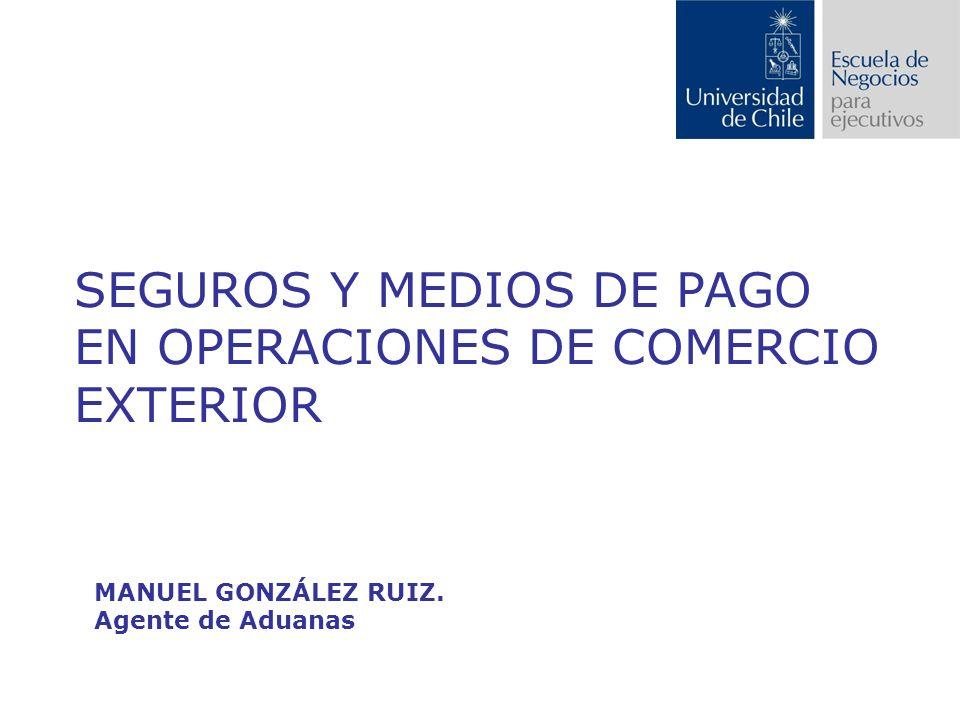 SEGUROS Y MEDIOS DE PAGO EN OPERACIONES DE COMERCIO EXTERIOR