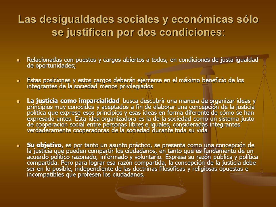 Las desigualdades sociales y económicas sólo se justifican por dos condiciones:
