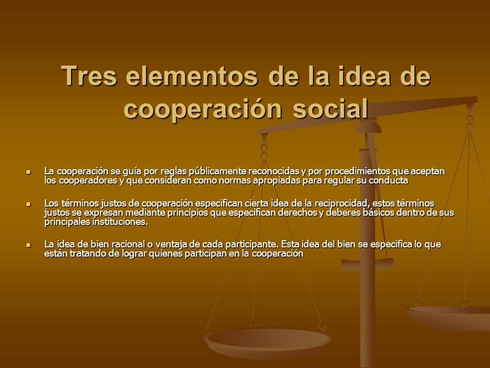 Tres elementos de la idea de cooperación social