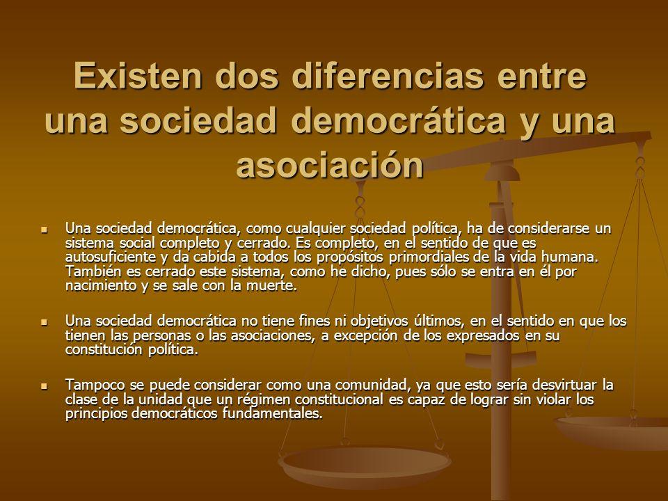 Existen dos diferencias entre una sociedad democrática y una asociación