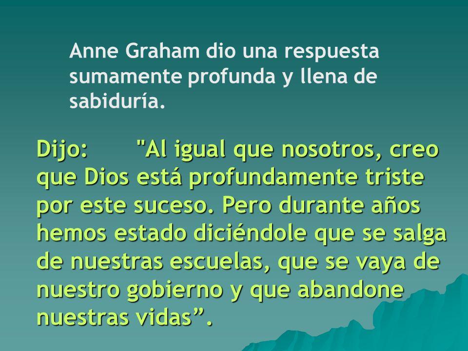 Anne Graham dio una respuesta sumamente profunda y llena de sabiduría.