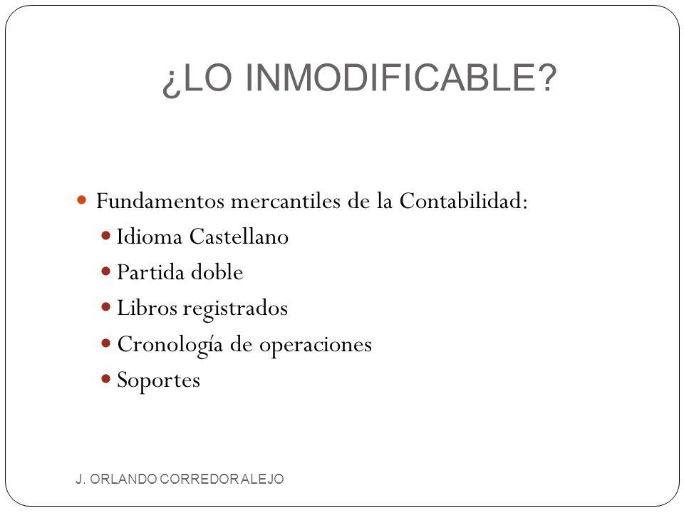 ¿LO INMODIFICABLE Fundamentos mercantiles de la Contabilidad: