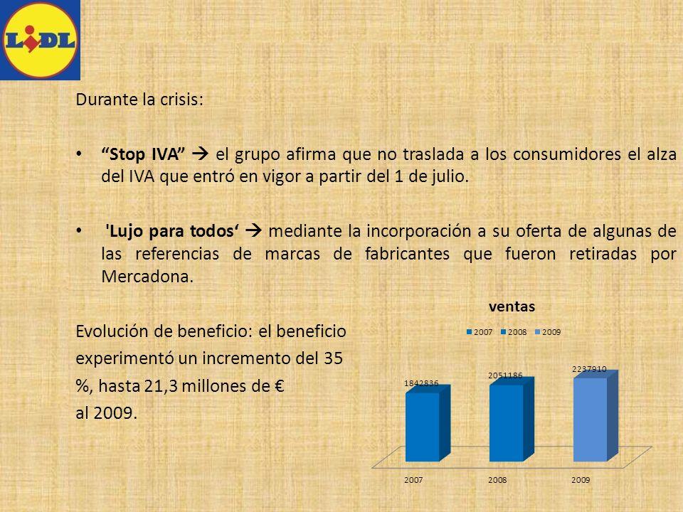Durante la crisis: Stop IVA  el grupo afirma que no traslada a los consumidores el alza del IVA que entró en vigor a partir del 1 de julio.