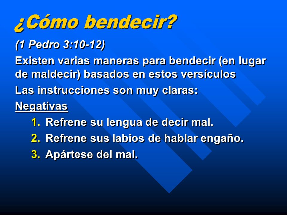 ¿Cómo bendecir (1 Pedro 3:10-12)