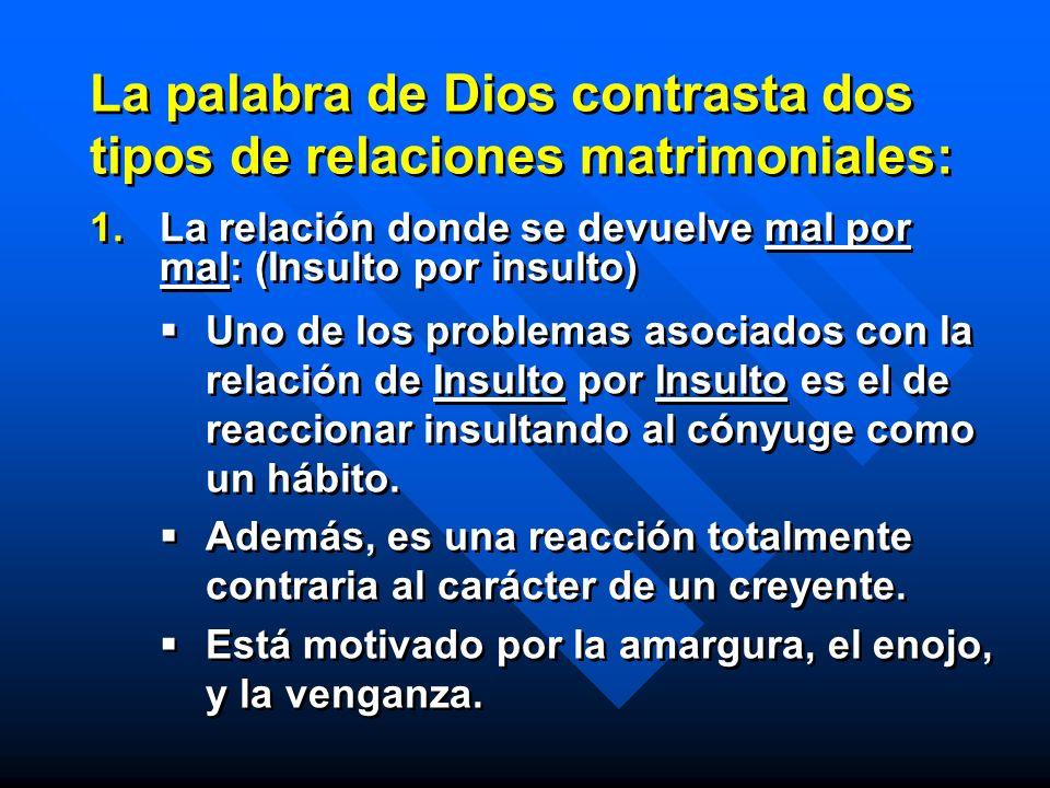 La palabra de Dios contrasta dos tipos de relaciones matrimoniales: