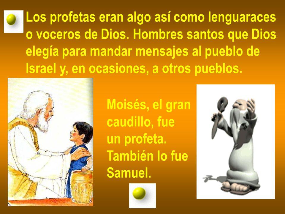 Los profetas eran algo así como lenguaraces
