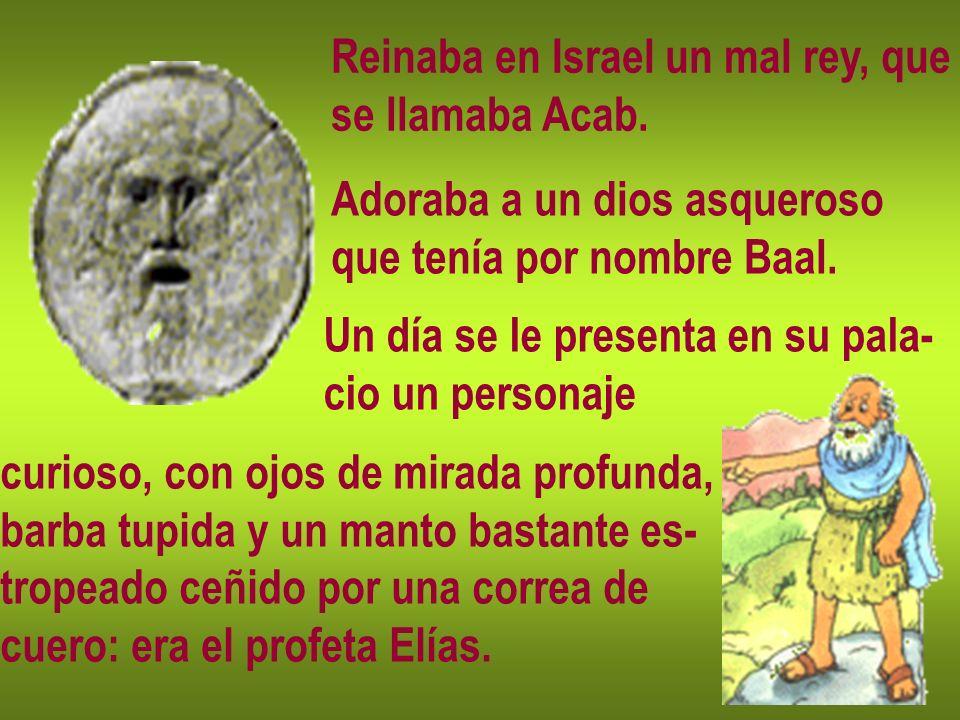Reinaba en Israel un mal rey, que