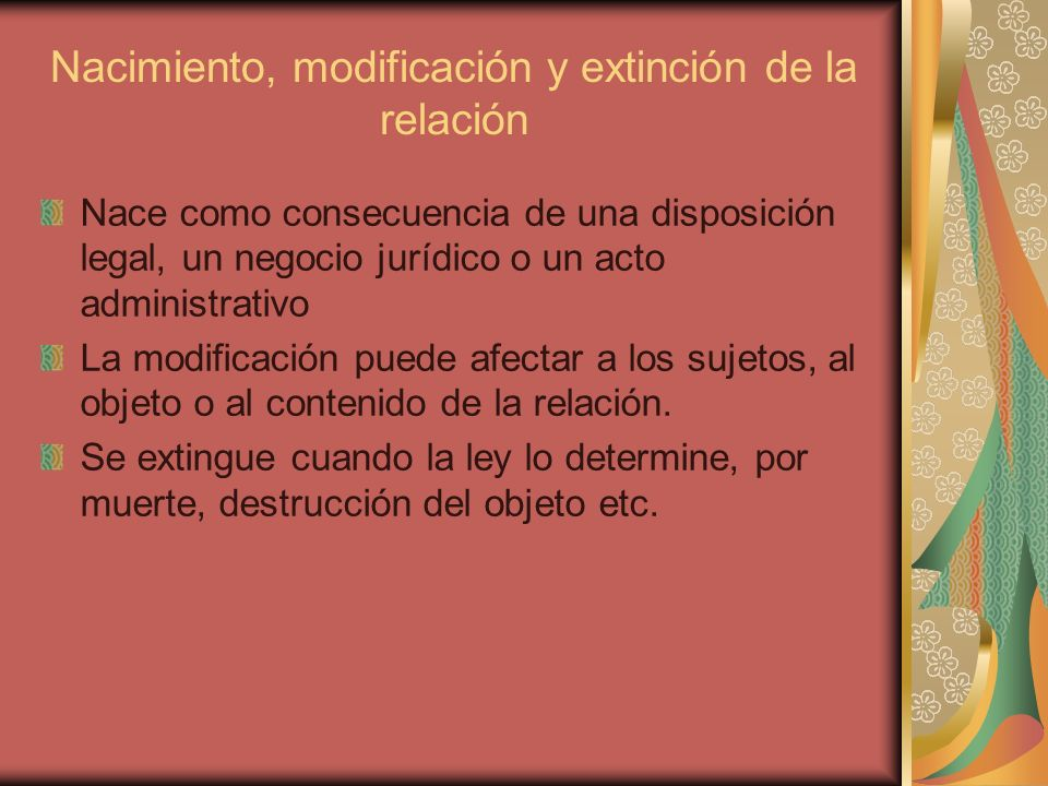 Nacimiento, modificación y extinción de la relación