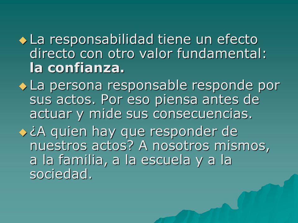 La responsabilidad tiene un efecto directo con otro valor fundamental: la confianza.