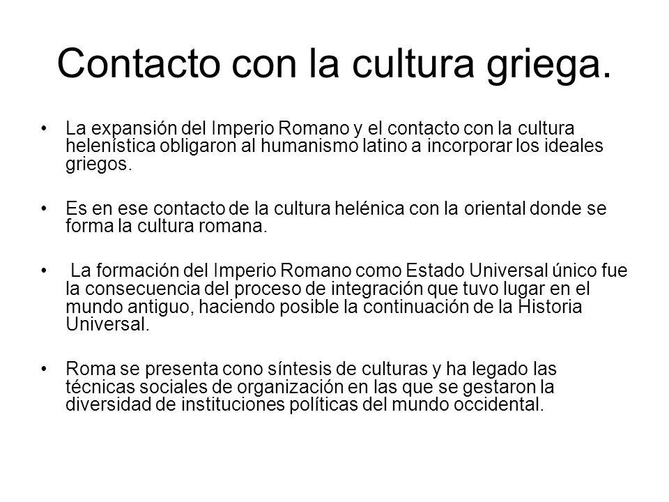 Contacto con la cultura griega.