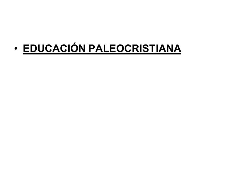 EDUCACIÓN PALEOCRISTIANA