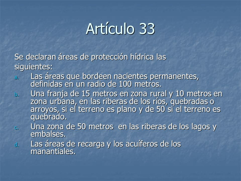Artículo 33 Se declaran áreas de protección hídrica las siguientes: