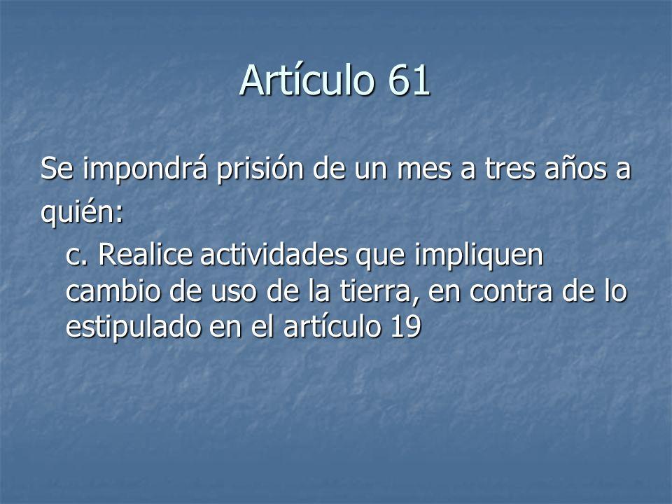 Artículo 61 Se impondrá prisión de un mes a tres años a quién:
