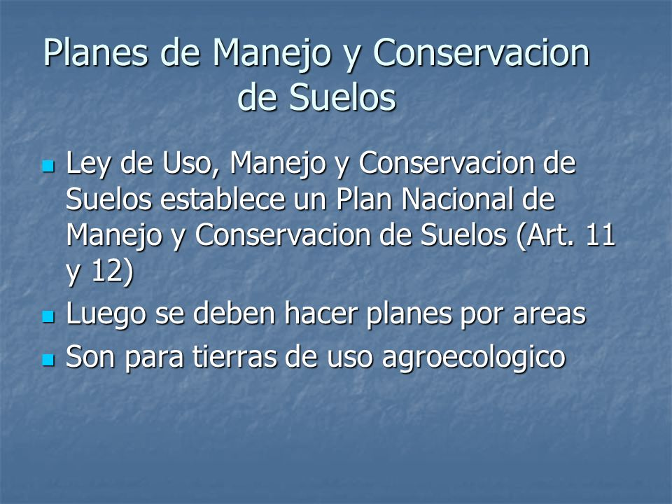 Planes de Manejo y Conservacion de Suelos