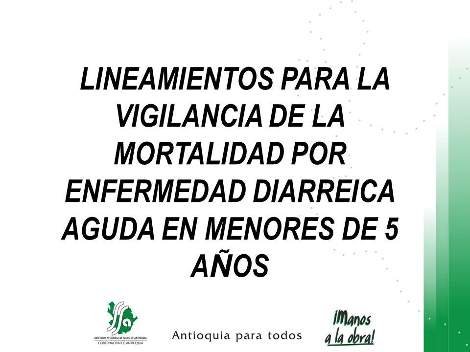LINEAMIENTOS PARA LA VIGILANCIA DE LA MORTALIDAD POR ENFERMEDAD DIARREICA AGUDA EN MENORES DE 5 AÑOS
