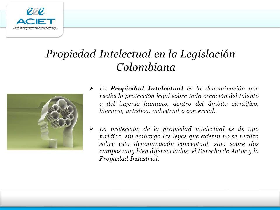 Propiedad Intelectual en la Legislación Colombiana