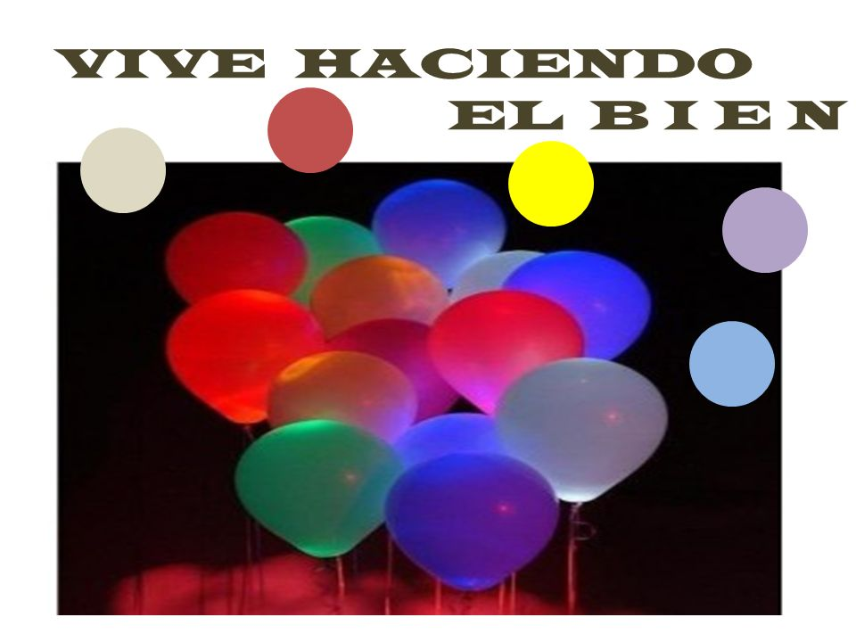 VIVE HACIENDO EL B I E N
