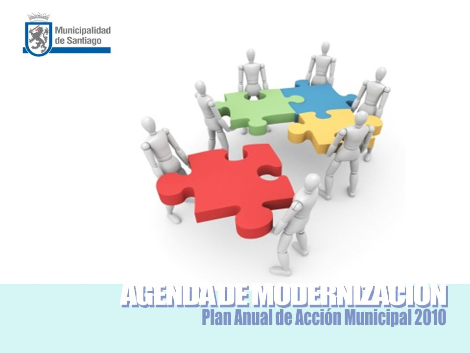 AGENDA DE MODERNIZACION Plan Anual de Acción Municipal 2010