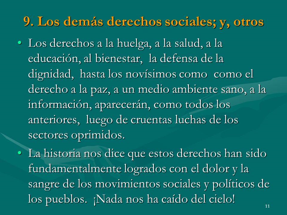 9. Los demás derechos sociales; y, otros