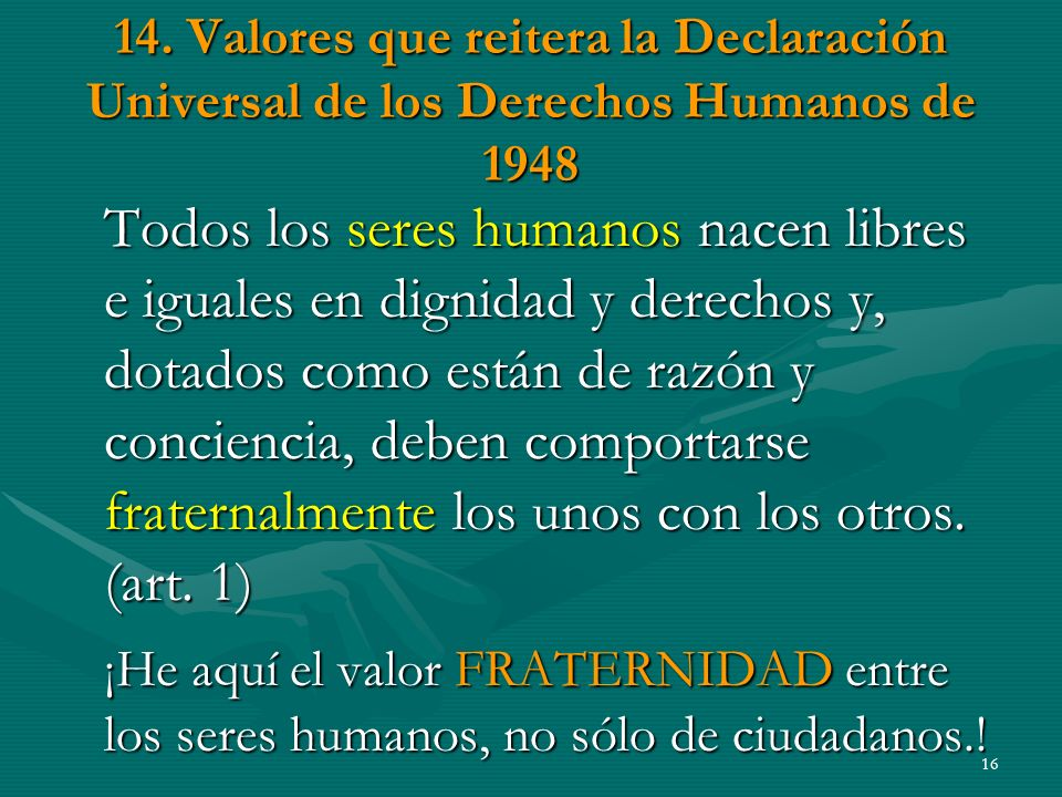 14. Valores que reitera la Declaración Universal de los Derechos Humanos de 1948