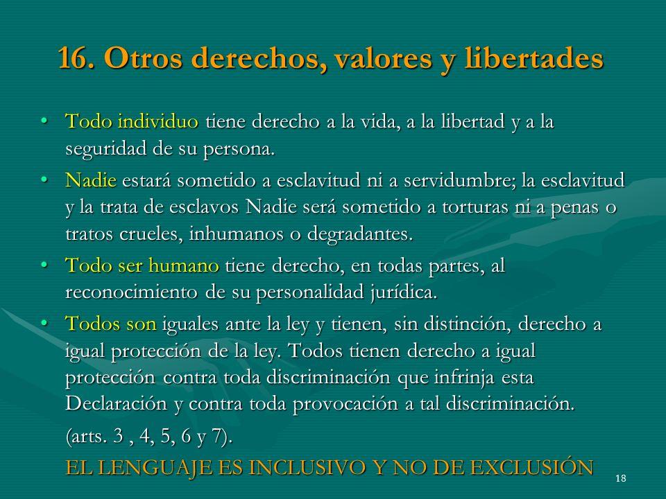 16. Otros derechos, valores y libertades