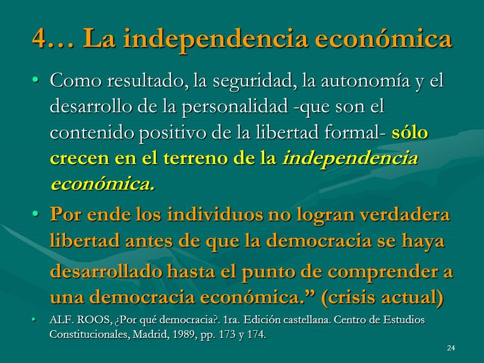4… La independencia económica