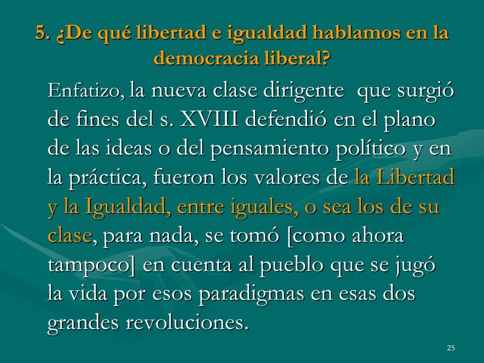5. ¿De qué libertad e igualdad hablamos en la democracia liberal