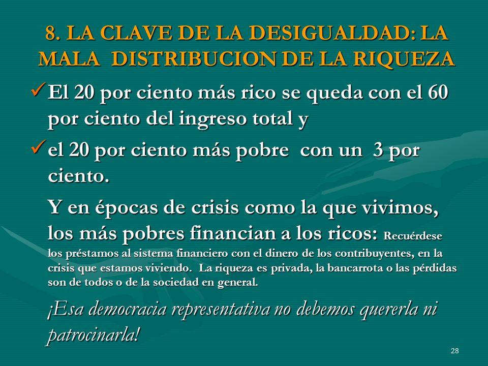 8. LA CLAVE DE LA DESIGUALDAD: LA MALA DISTRIBUCION DE LA RIQUEZA