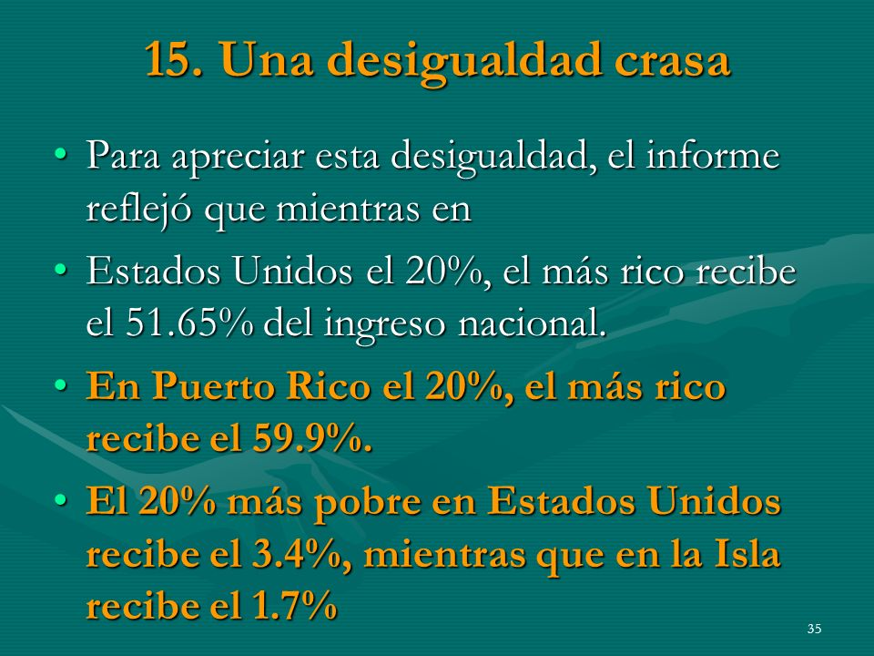 15. Una desigualdad crasa Para apreciar esta desigualdad, el informe reflejó que mientras en.