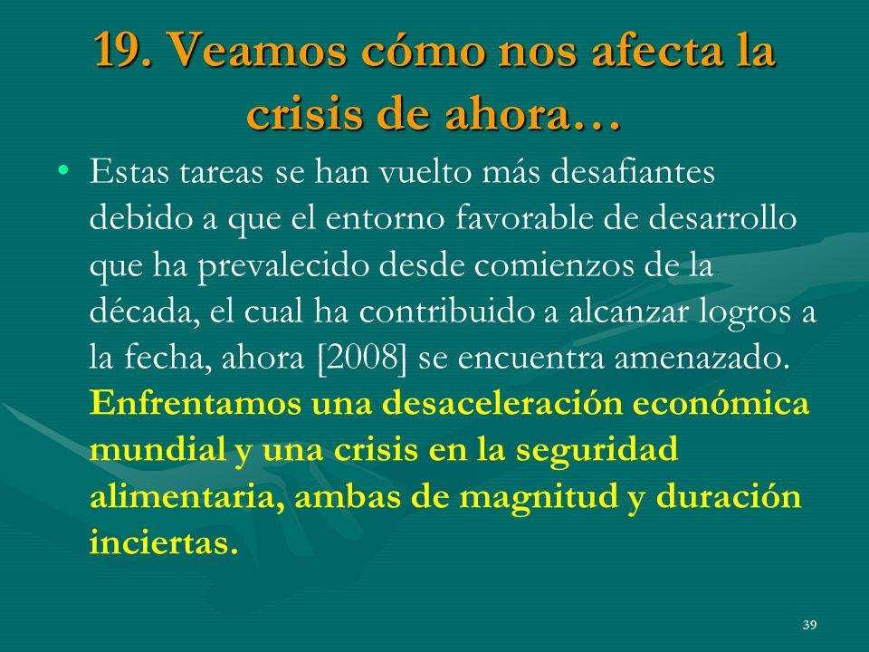 19. Veamos cómo nos afecta la crisis de ahora…