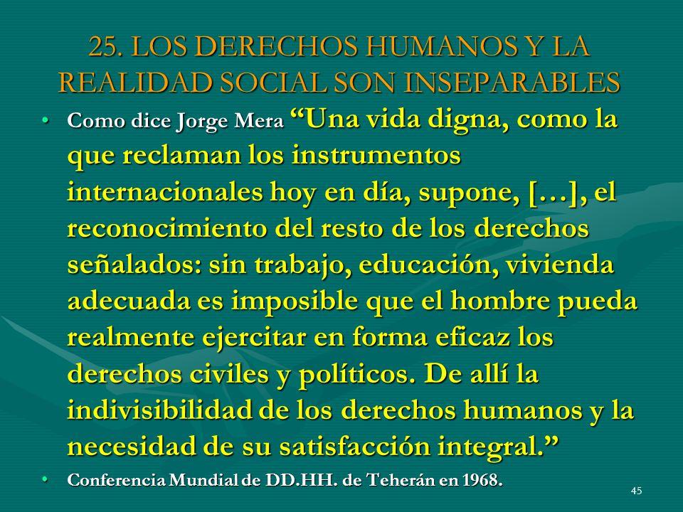 25. LOS DERECHOS HUMANOS Y LA REALIDAD SOCIAL SON INSEPARABLES