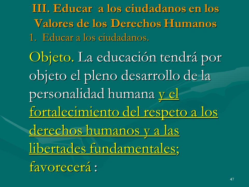 III. Educar a los ciudadanos en los Valores de los Derechos Humanos