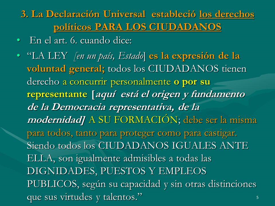 3. La Declaración Universal estableció los derechos políticos PARA LOS CIUDADANOS