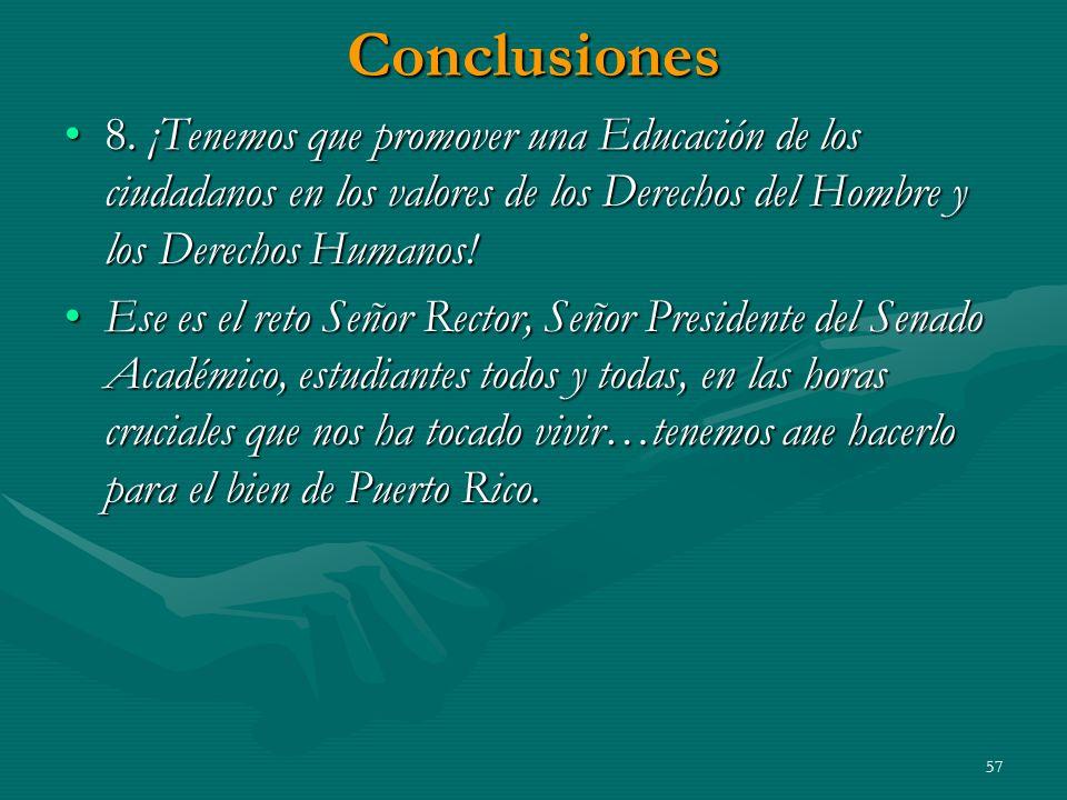 Conclusiones 8. ¡Tenemos que promover una Educación de los ciudadanos en los valores de los Derechos del Hombre y los Derechos Humanos!