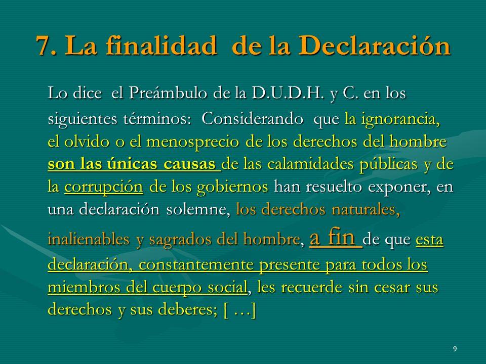 7. La finalidad de la Declaración